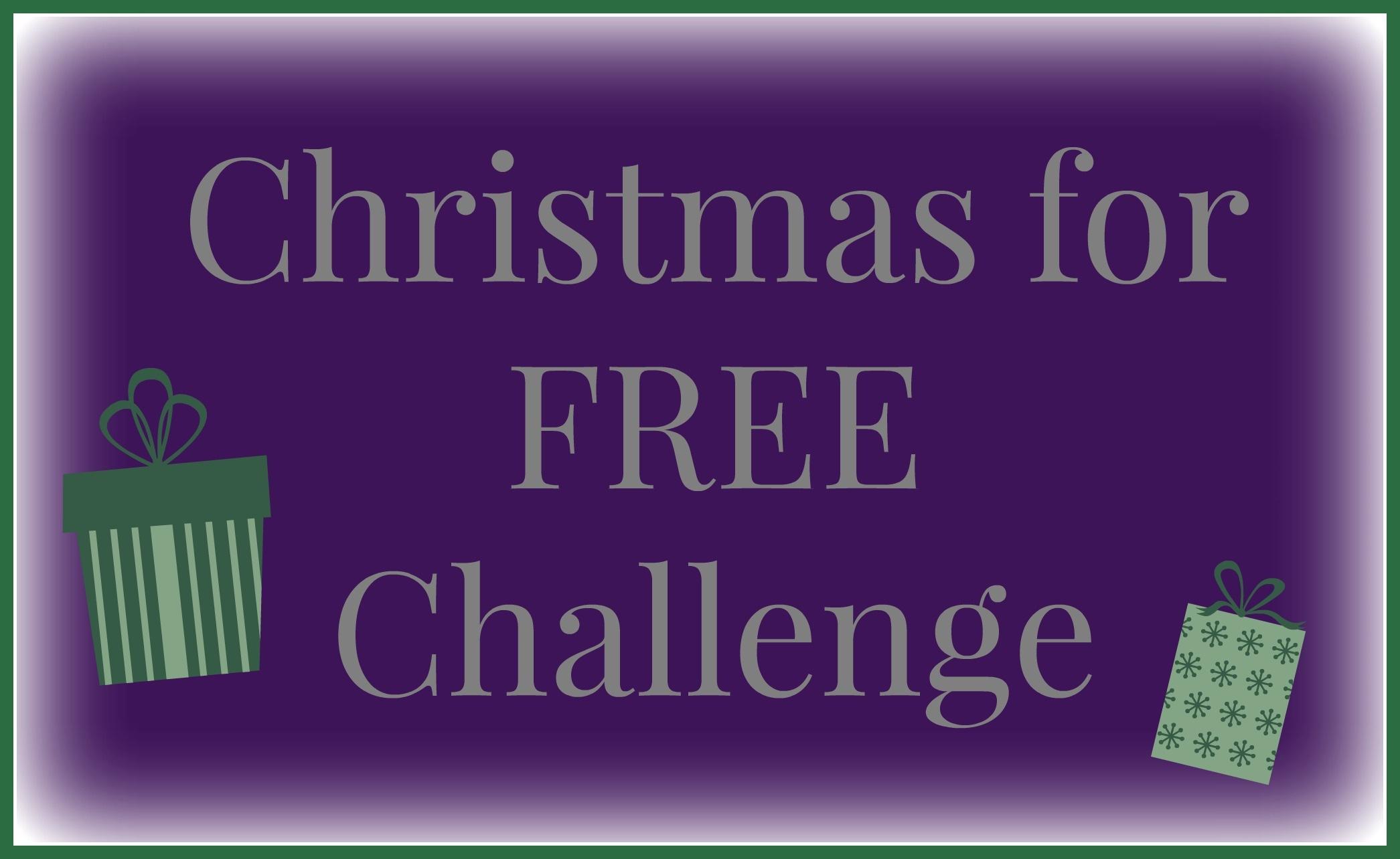 Challenge:  Christmas for FREE