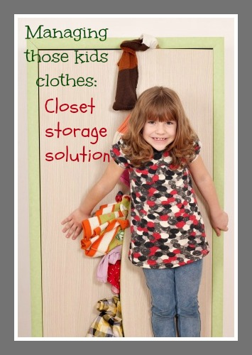 Storage solution:  kids closets, managing the clothes