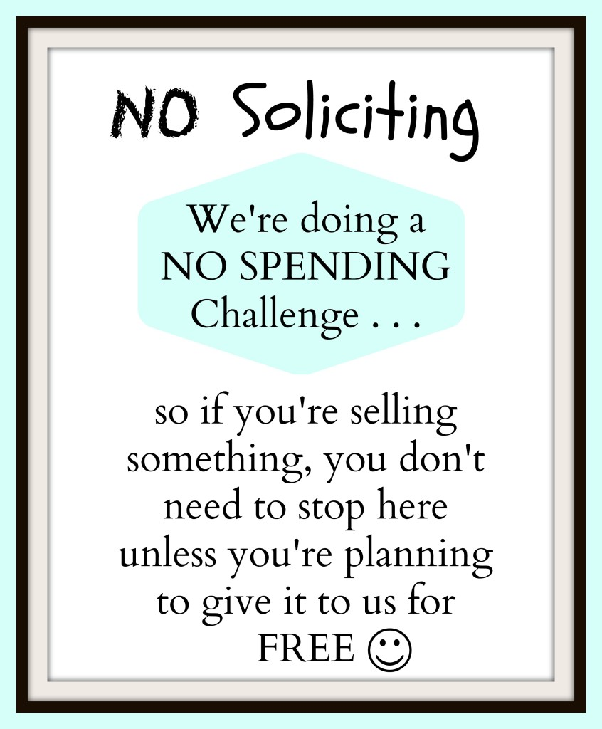 no soliciting spending challenge sign