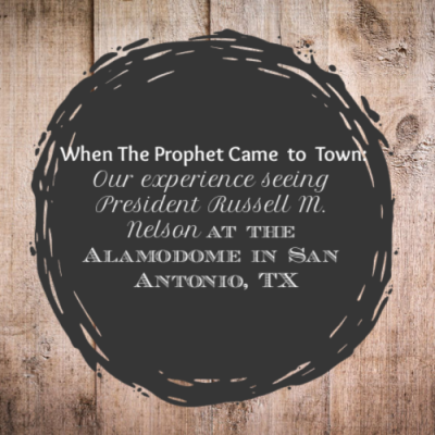 When the Prophet Came to Town:  A Visit from President Nelson