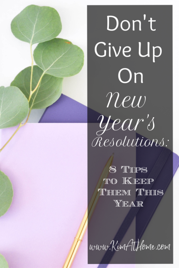 Don't give up on New Year's Resolutions - 8 tips to keep them this year