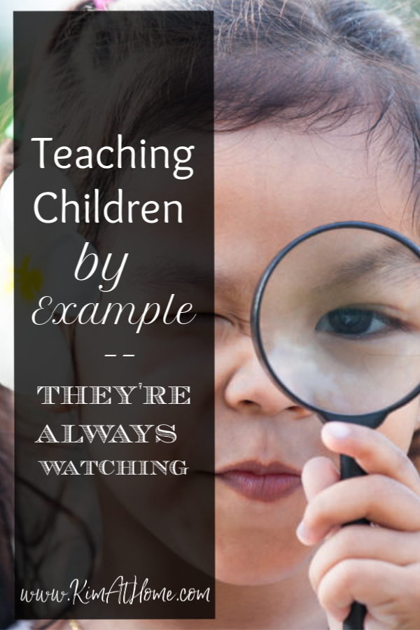 Teaching our kids by example -- they're always watching